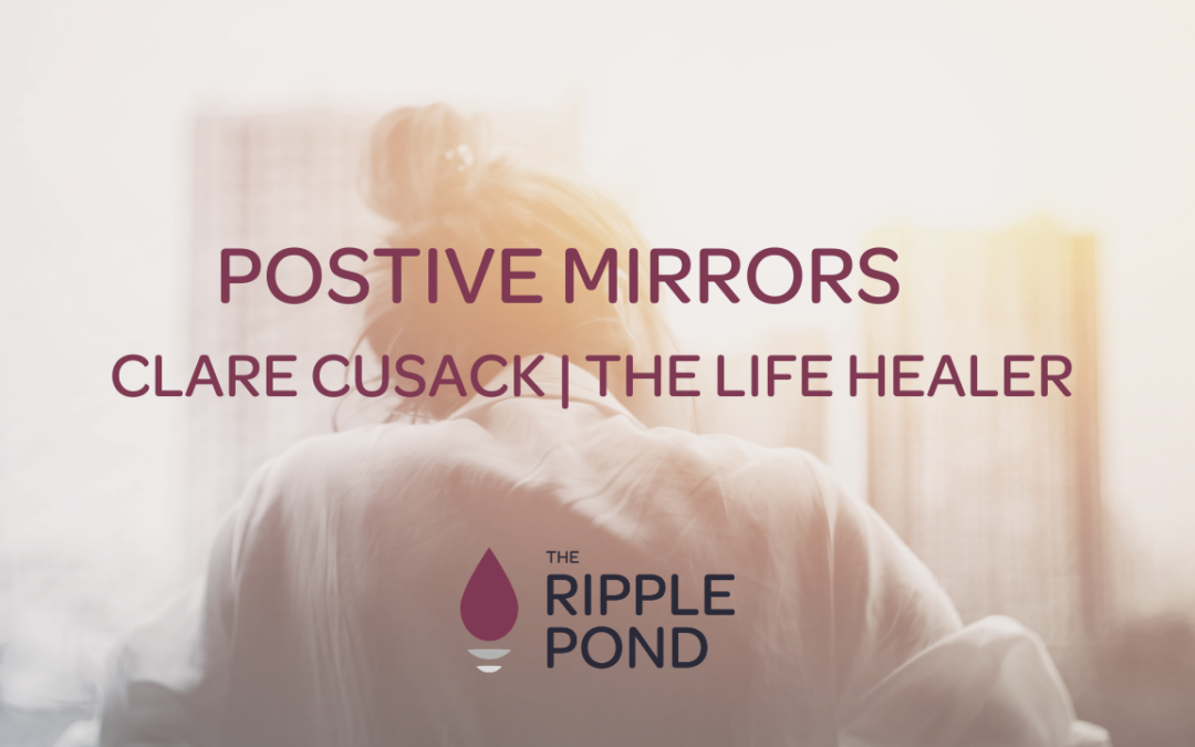 Positive Mirrors | Clare Cusack